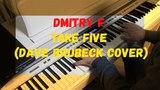 Dmitry F - Take Five (Dave Brubeck Cover)