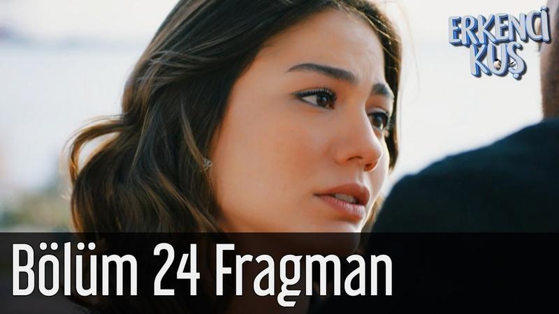 Erkenci Kuş 24. Bölüm Fragman