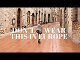 How To NOT Look Like A Tourist What To Wear In Europe