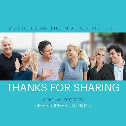 Christopher Lennertz альбом Thanks for Sharing (Original Motion Picture Score)