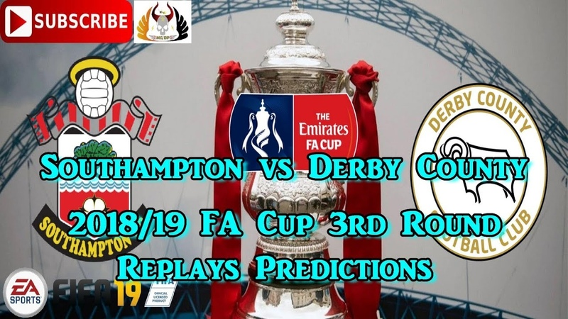 Southampton vs Derby County | FA Cup 2018-19 3rd Round Replays | Predictions FIFA 19