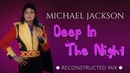 Michael Jackson - Deep In The Night (Reconstructed Mix) [Extended Snippet]