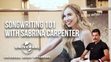 Songwriting 101  With Sabrina Carpenter