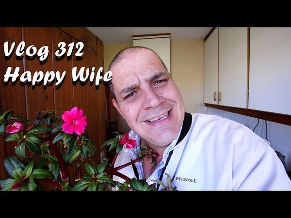 Vlog 312 Happy Wife Happy Life – The Daily Vlogger in Afrikaans 2018