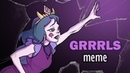 GRRRLS Animation meme - Eclipsa Star vs the Forces of Evil