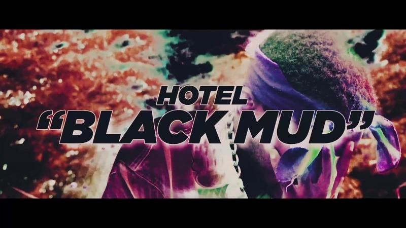 Hotel - Black Mud
