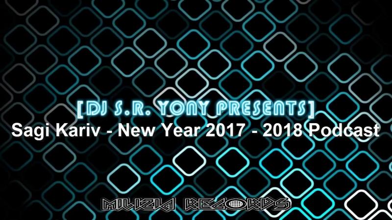 Musica de Antro Gay Diciembre 2017 Feliz Navidad [Dj S.r. Yony Presents] Sagi Kariv - New Year 2018