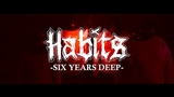 Habits - Six Years Deep
