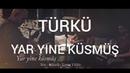 Yasin Yildiz - YAR YiNE KüSMüS - Orginal Video