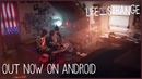Life is Strange Out Now on Android