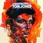 Tom Jones альбом The Body And Soul Of Tom Jones