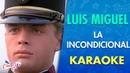 Luis Miguel - La Incondicional (Video Oficial) Karaoke   CantoYo macj