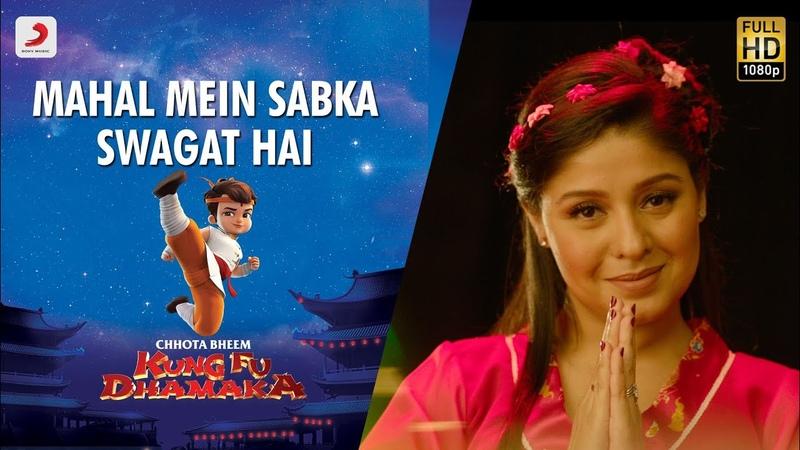 Mahal Mein Sabka Swagat Hai - Official Video   Chhota Bheem   Kung Fu Dhamaka   Sunidhi Chauhan