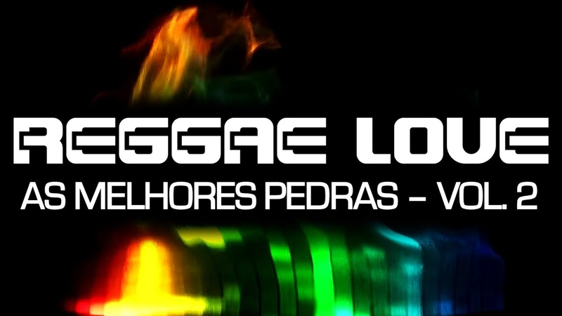 CD Reggae Love - As Melhores Pedras - Vol.2 - Completo HD (Download)