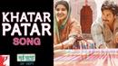 Клип Khatar Patar к фильму Sui Dhaaga Made in India Анушка Шарма Кохли и Варун Дхаван