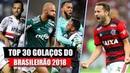 TOP 30 GOLAÇOS mais BONITOS do BRASILEIRÃO 2018!