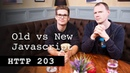 Old vs New JavaScript - 203 Google Chrome Developers