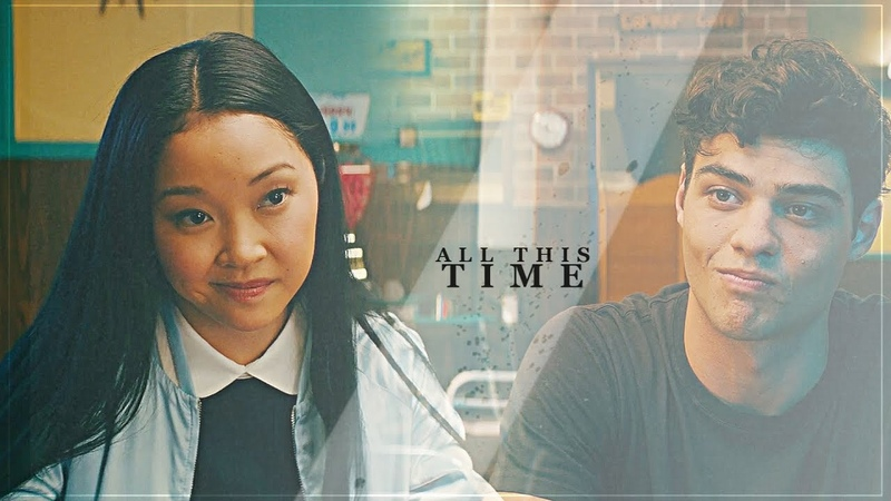 Lara Jean Peter || All This Time