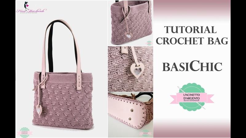TUTORIAL CROCHET BAG   BASICHIC   WITH SUB   PUNTO MADELINE   UNCINETTO D'ARGENTO NINA HANDMADE