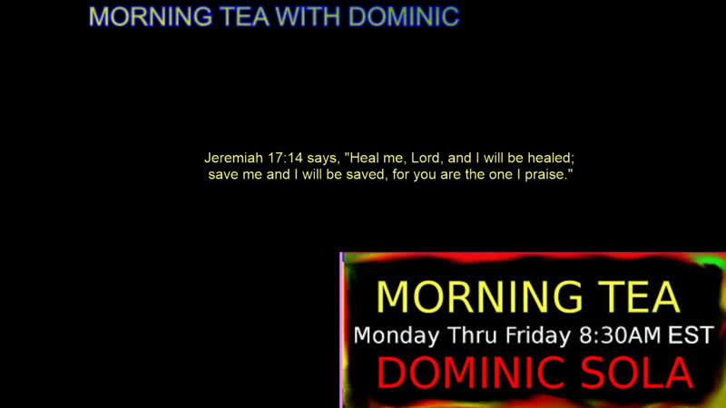 LIVE Morning Tea with Dominic 577 Jesus love healing miracle soul QAnon 2019