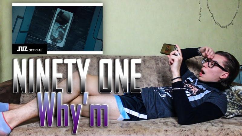 NINETY ONE - Why'm MV | MY REACTION