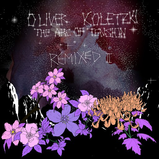 Oliver Koletzki альбом The Arc of Tension Remixed II