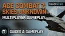 Ace Combat 7: Skies Unknown - Online Gameplay