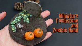 Miniature Halloween Tutorial Tombstone and Zombie Hand