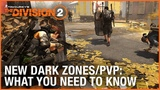 The Division 2 New Dark Zones and PVP What You Need to Know Ubisoft NA