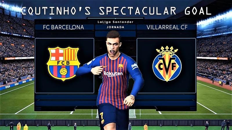 Barcelona vs Villareal | Coutinho.s Spectacular Goal | La Liga | Camp Nou