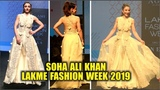 Soha Ali Khan Walks On The Ramp at Lakme Fashion Week 2019 Grand Finale