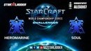 2018 WCS EU Challenger Season 3 — Ro16 Group С Match 1: HeRoMaRinE (T) vs SouL (T)