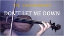 The Chainsmokers - Don't Let Me Down for violin and piano (COVER)