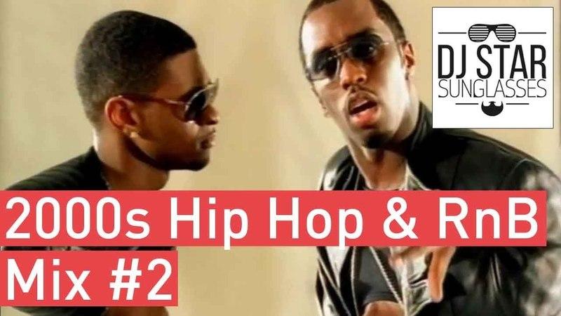 🔥 Best of 2000s Best Of Hip Hop RnB Oldschool Summer Club Video Mix 2 - Dj StarSunglasses