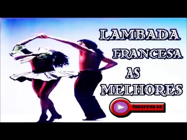 LAMBADA FRANCESA AS MELHORES