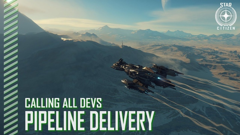Star Citizen Calling All Devs Pipeline Delivery