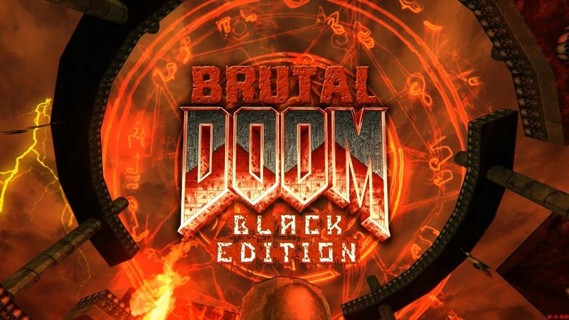 Brutal Doom Black Edition v3.1d Final Hell Time Update