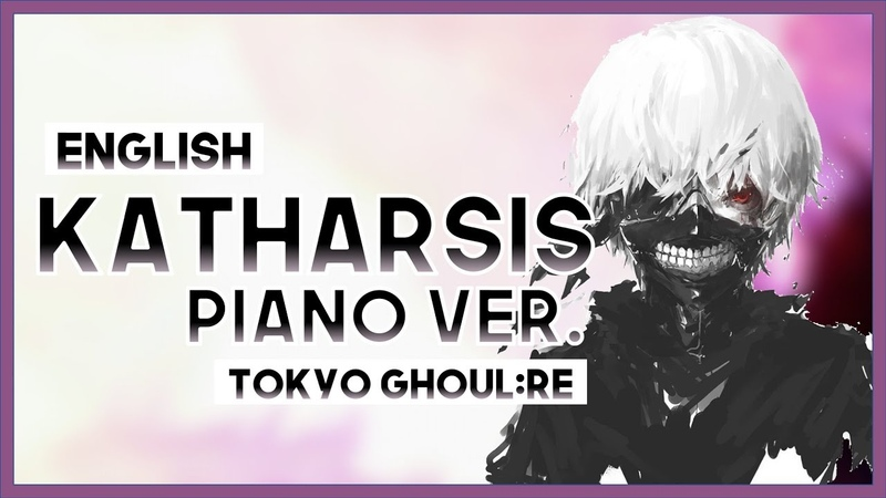 【mew】katharsis ║ Tokyo Ghoul:re S2 OP ║ Full ENGLISH Cover Piano Cover
