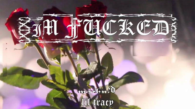 [downersdontmakemesleepy] Im Fucked - Mackned Lil Tracy