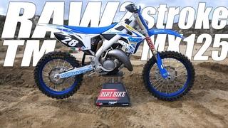 Raw 2 Stroke 2018 TM MX 125 - Dirt Bike Magazine