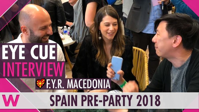 Eye Cue (F.Y.R. Macedonia 2018) Interview | Eurovision Spain PreParty 2018