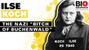 Ilse Koch The Witch of Buchenwald