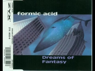 Formic Acid - Dreams Of Fantasy (Rave Dreams)
