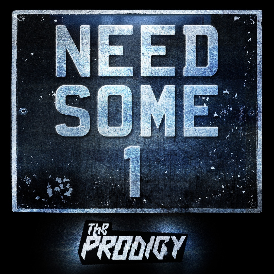 The Prodigy - Need Some 1 (Single)