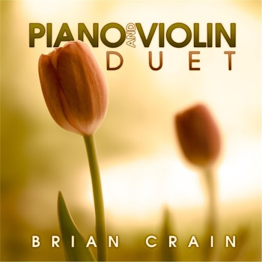 Brian Crain альбом Piano and Violin Duet (Bonus Track Version)