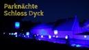 Parknächte Das Lichtfestival Schloss Dyck 2018