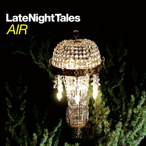 Air альбом Late Night Tales: Air (Remastered)