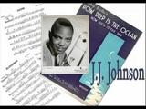- J.J. Johnson How deep is the ocean (Irving Berlin)