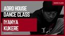 Afro House Dance Class | Kukere - Iyanya