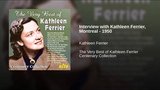 Interview with Kathleen Ferrier, Montreal - 1950